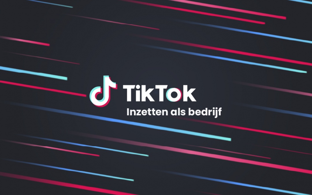 Dit is TikTok en zo zet je het in als bedrijf